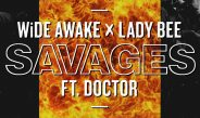 "WiDE AWAKE x LADY BEE RELEASE  ""SAVAGES"" FEATURING DOCTOR"